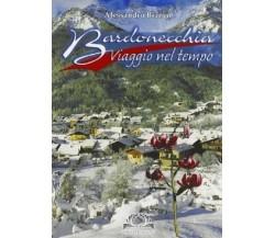 Bardonecchia. Viaggio nel tempo - Bianco Alessandro, 2005