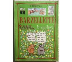 Barzellette. Le migliori di Roberto Bonistalli,  2000,  Compagnia Dell'Homo Ride