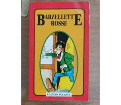 Barzellette rosse - AA. VV. - Edizioni Polaris - 1994 - AR