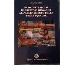 Basic waterpolo - Salvatore Scebba - Stampa sportiva - 2013 - MP