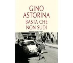Basta che non sudi- Gino Astorina,  2016,  Maimone Editore