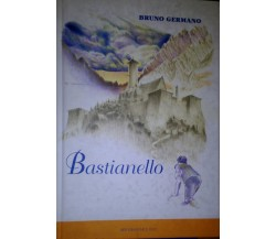 Bastianello-  Bruno Germano,  2006,  Arti Grafiche E. Duc   -S