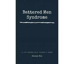 Battered men syndrome. Il lato nascosto della violenza di genere di Helena Bia,
