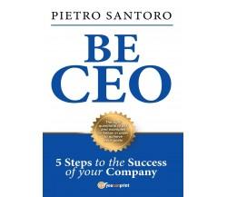 Be CEO di Pietro Santoro,  2016,  Youcanprint