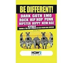Be different! Trova il tuo stile ed esci fuori dal gregge  -ER