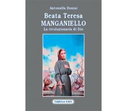 Beata Teresa Manganiello la rivoluzionaria di Dio di Antonella Donisi, 2012, Tab