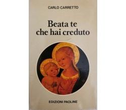 Beata te che hai creduto  di Carlo Carretto,  1980,  Edizioni Paoline - ER