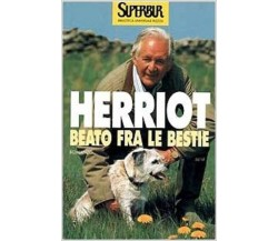 Beato fra le bestie	- James Herriot,  1996,  Rizzoli