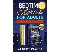 Bedtime Stories for Adults (4 Books in 1) di Albert Piaget,  2021,  Youcanprint