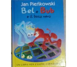 Bel e Bub e il buco nero - Jan Pienkowski - Panini Franco Cosimo - 2000 - G