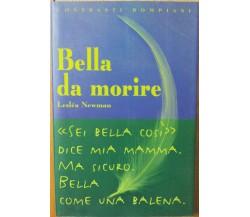 Bella da morire - Newman - Bompiani,1999 - R