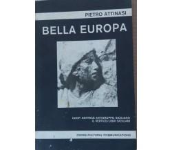 Bella europa -  Pietro Attinasi - Coop. Editrice Antigruppo Siciliano - 1989 - P