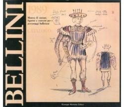 Bellini 1989. Mostra di stampe, figurini e costumi per i personaggi belliniani.