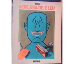 Bene, grazie, e lei? - Quino, 1976 , Editore Bompiani  - S