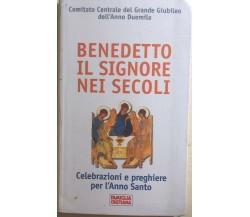 Benedetto il Signore nei secoli di Comitato Centrale Del Grande Giubileo Dell'An