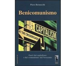 Benicomunismo. Fuori dal capitalismo e dal «comunismo» del Novecento di Piero Be