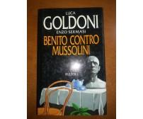 Benito contro Mussolini - Luca Goldoni - Rizzoli - 1993 - M