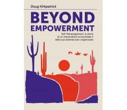 Beyond Empowerment di Doug Kirkpatrick,  2020,  Youcanprint