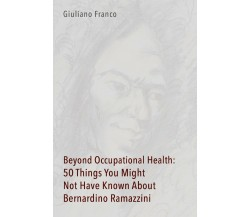 Beyond Occupational Health: 50 Things You Might Not Have Known about Bernardino