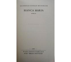 Bianca Maria  di Keinhold Conrad Muschler,  1957,  Paul Neff Verlag - ER