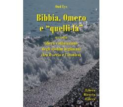 """Bibbia, Omero e """"quelli-là"""" ovvero libera confutazione degli elohim bigliniani"""