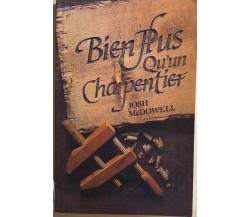 Bien plus qu'un charpentier di Josh Mcdowell, 1994, Editions Vida