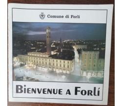 Bienvenue a Forlì - AA.VV. - Comune di Forlì, 1990 - A