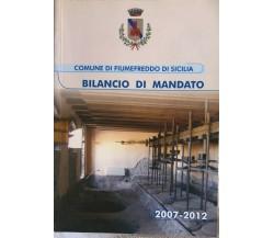 Bilancio di mandato Fiumefreddo di Sicilia 2007-2012 di Aa.vv.,  2012,  Comune D