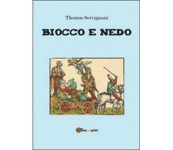 Biocco e Nedo di Thomas Servignani,  2016,  Youcanprint