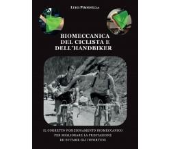 Biomeccanica del ciclista e dell'handbiker - Luigi Pimpinella,  2017,  Youcanpri