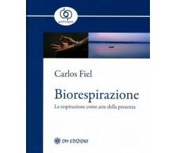 Biorespirazione, La respirazione come arte della presenza  di Carlos Fiel - ER
