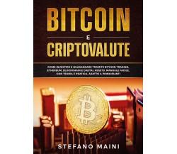 Bitcoin e criptovalute. Come investire e guadagnare tramite bitcoin trading, eth