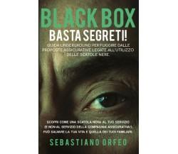Black Box - Basta Segreti  di Sebastiano Orfeo,  2019,  Youcanprint - ER