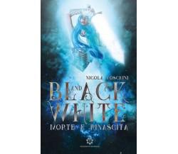 Black and white. Morte e rinascita di Nicola Foschini,  2019,  Genesis Publish.