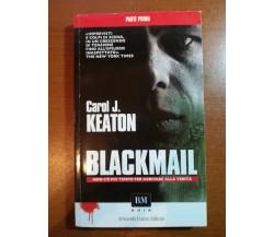 Blackmail - Parte prima e parte seconda -. Carol J. Keaton - Curcio - 2012 - M