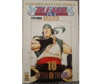 Bleach Gold, n. 10, Tatoo on the Sky  di Tite Kubo,  2010,  Panini Comics - ER