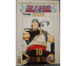 Bleach Gold, n. 10, Tatoo on the Sky  di Tite Kubo,  2010,  Panini Comics - ER