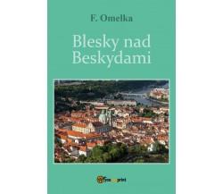 Blesky nad Beskydami di Frantisek Omelka,  2017,  Youcanprint