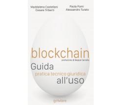 Blockchain. Guida pratica tecnico giuridica all'uso, GoWare, 2019