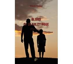 Blood of scarlet rose (The Diary) di Vittorio Graziosi,  2020,  Black Wolf Ed.