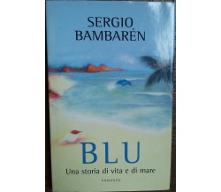 Blu - Bambarén - Edizioni Mondolobri S.p.a,2004 - R