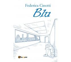 Blu di Federica Cinotti,  2017,  Youcanprint