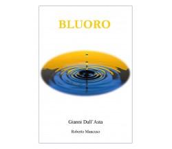 Bluoro di Gianni Dall'Asta, Roberto Mancuso, 2019, Youcanprint