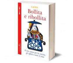 Bollita e Ribollita di Laura Tosi,  2015,  Iacobelli Editore