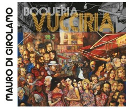 Boqueria Vuccira di Mauro Di Girolamo,  2016,  Youcanprint