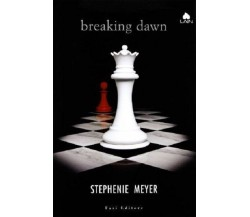 Breaking dawn - Stephenie Meyer - Fazi editore, 1° edizione, 2008