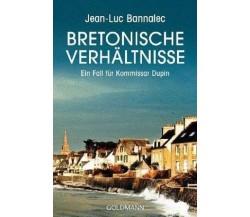 Bretonische Verhältnisse. Ein Fall für Kommissar Dupin - Jean-Luc Bannalec
