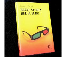 Breve storia del futuro - Jacques Attali,  2007,  Fazi Editore
