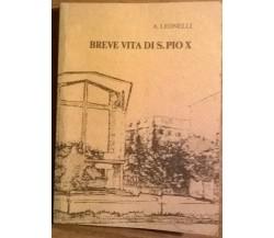 Breve vita di S.Pio X - A. Leonelli - 1982 - L