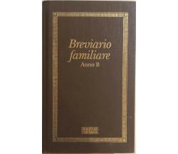 Breviario familiare Anno B di Aa.vv., 1990, Famiglia Cristiana